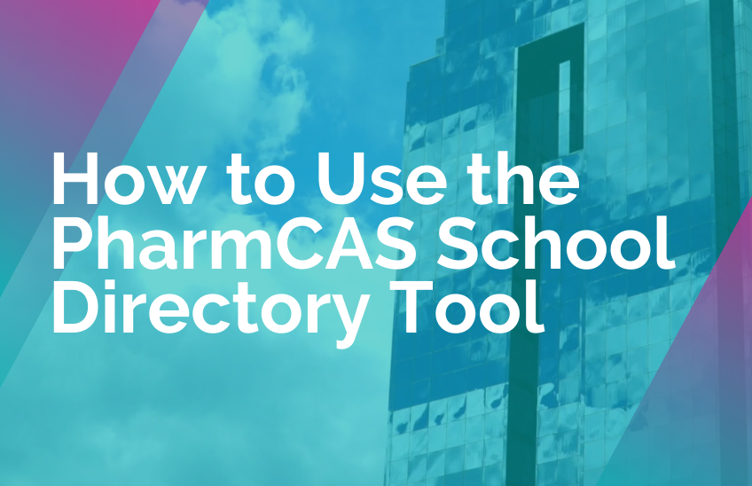 How to Use the PharmCAS School Directory Tool - Blog Image (1)